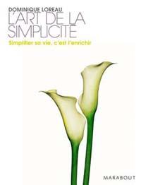 """""""Simplifier sa vie, c'est l'enrichir"""", la dame te dit"""