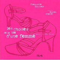Les Choses de la Vie d'une Femme - Françoize Boucher / Muriel Abadie